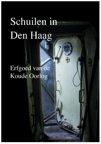 Schuilen in Den Haag: Erfgoed van de Koude Oorlog